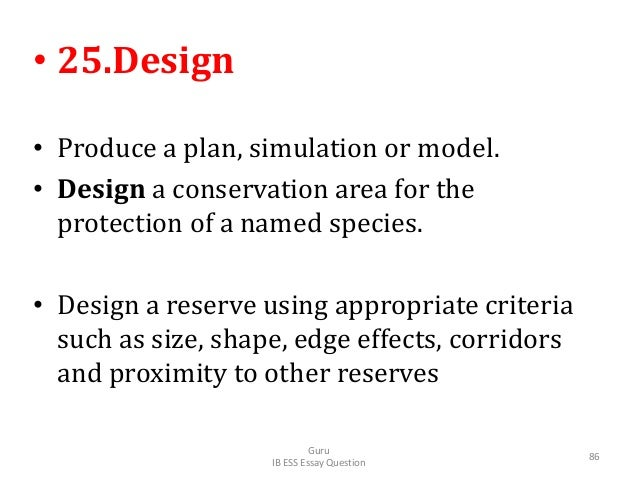 • 25.Design • Produce a plan, simulation or model. • Design a conservation area for the protection of a named species. • D...