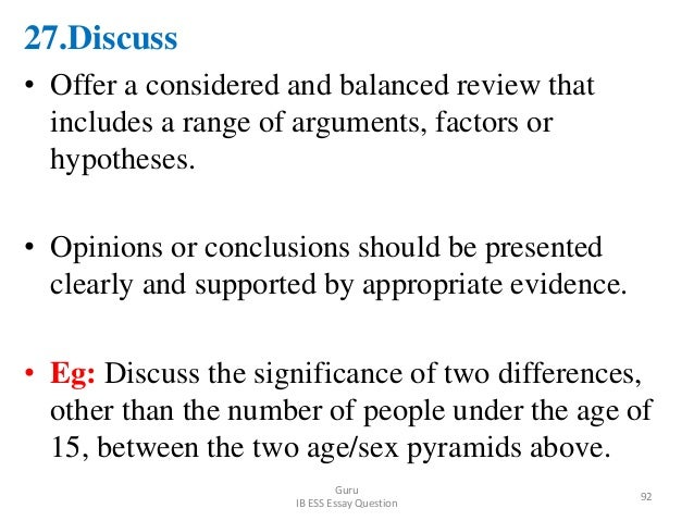 27.Discuss • Offer a considered and balanced review that includes a range of arguments, factors or hypotheses. • Opinions ...