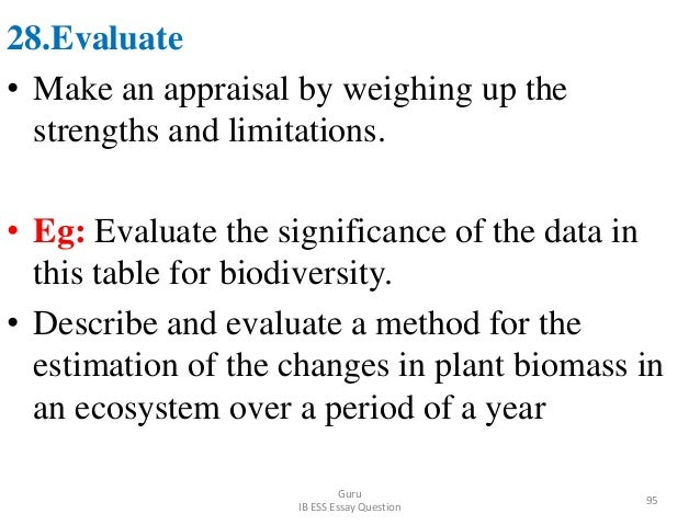 28.Evaluate • Make an appraisal by weighing up the strengths and limitations. • Eg: Evaluate the significance of the data ...