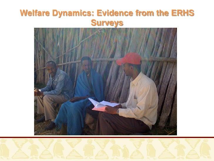 Welfare Dynamics: Evidence from the ERHS                 Surveys