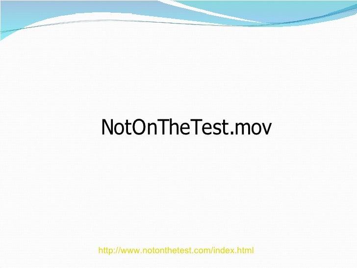 http://www.notonthetest.com/index.html