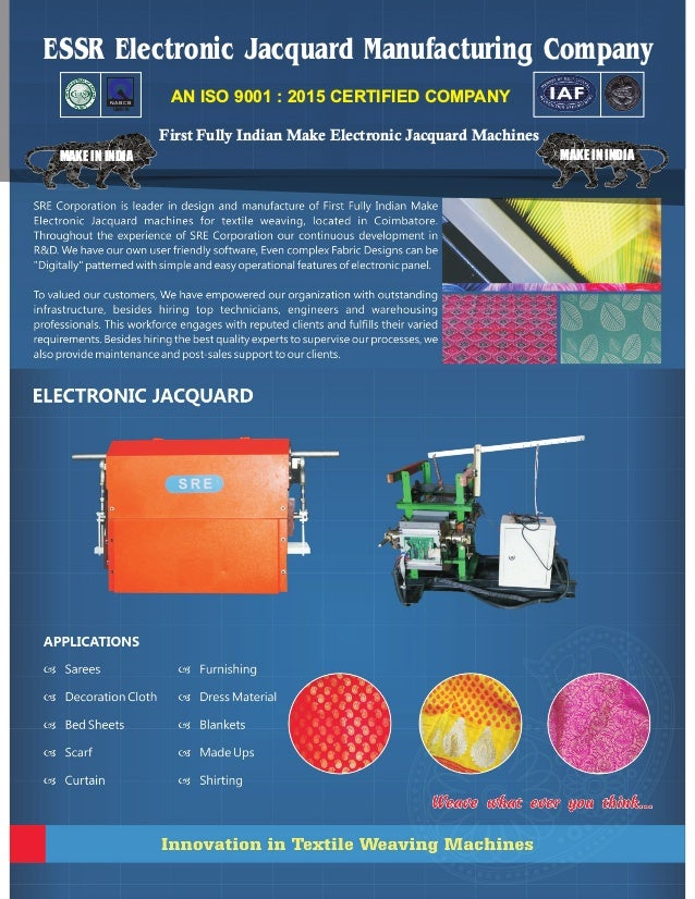ESSR Electronic Jacquard Manufacturing Company AN ISO 9001 : 2015 CERTIFIED COMPANYNABCB QM016 First Fully Indian Make Ele...