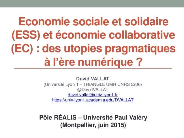 Economie sociale et solidaire (ESS) et économie collaborative (EC) : des utopies pragmatiques à l'ère numérique ? David VA...