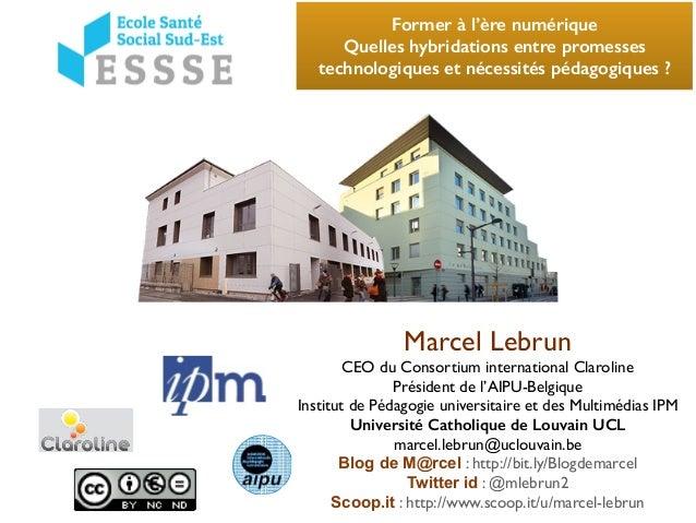 Marcel Lebrun CEO du Consortium international Claroline Président de l'AIPU-Belgique Institut de Pédagogie universitaire e...