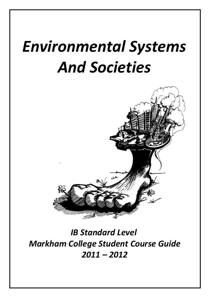 Environmental Systems     And Societies                 I        IB Standard LevelMarkham College Student Course Guide    ...