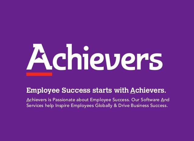 Employee Success starts with Achievers.Achievers is Passionate about Employee Success. Our Software AndServices help Inspi...