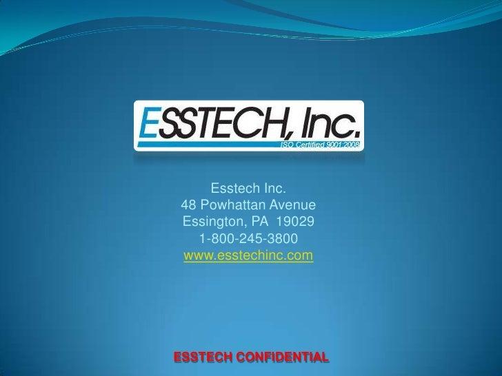 Esstech Inc.<br />48 Powhattan Avenue<br />Essington, PA  19029<br />1-800-245-3800<br />www.esstechinc.com<br />