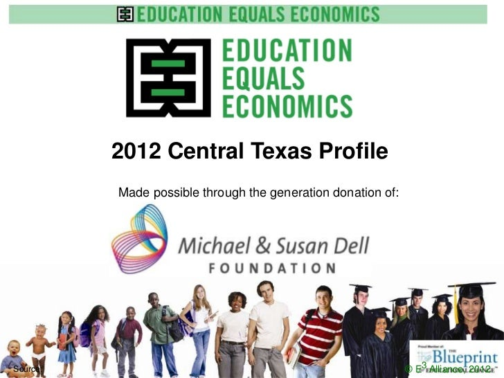 2012 Central Texas Profile          Made possible through the generation donation of:                        www.e3allianc...