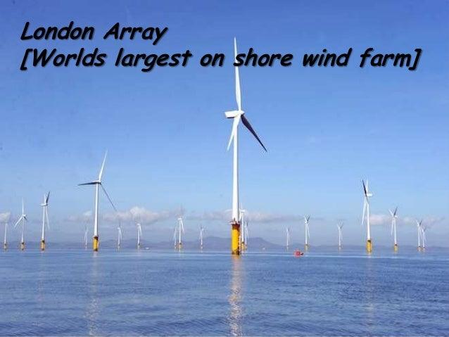 London Array [Worlds largest on shore wind farm]