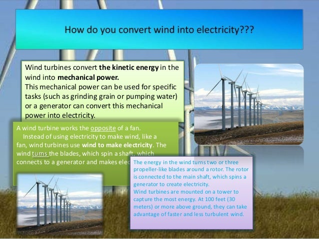 Wind turbines convert the kinetic energy in the wind into mechanical power. This mechanical power can be used for specific...