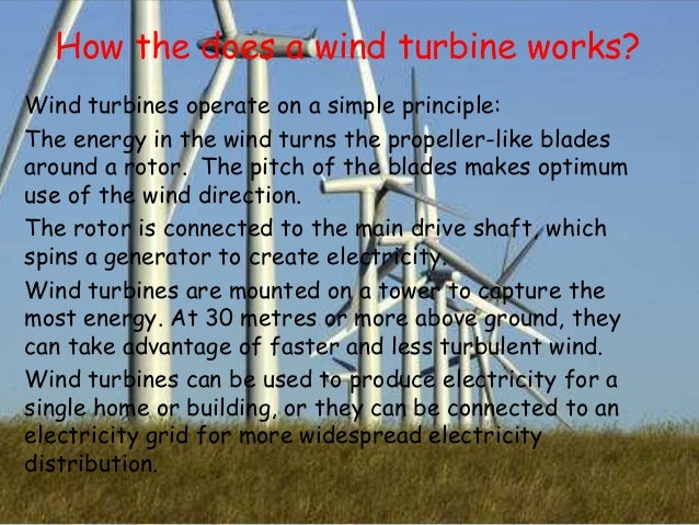 Wind Energy Basics   NREL In a wind turbine system    Speed flow work     W  is equal to the difference  in kinetic energy between upstream and downstream of turbine for unit mass  flow