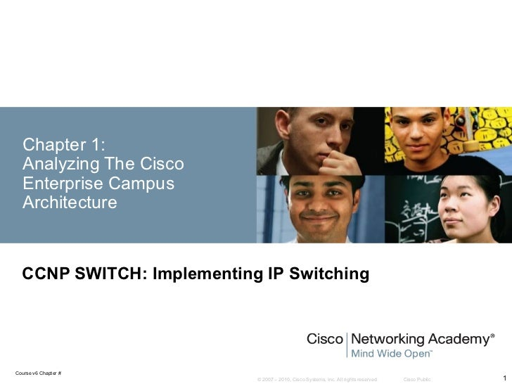 Chapter 1:  Analyzing The Cisco  Enterprise Campus  Architecture  CCNP SWITCH: Implementing IP SwitchingCourse v6 Chapter ...