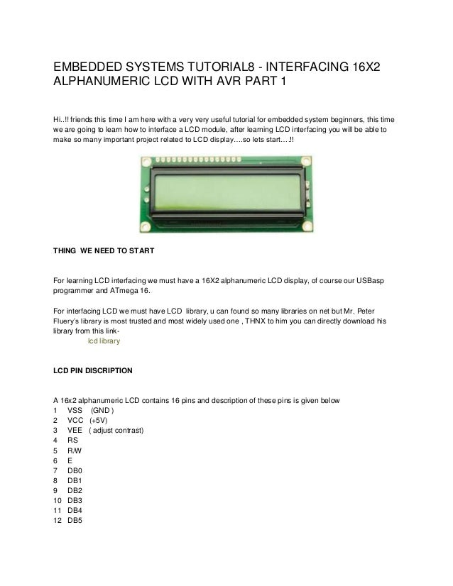EMBEDDED SYSTEMS TUTORIAL8 - INTERFACING 16X2 ALPHANUMERIC LCD WITH AVR PART 1 Hi..!! friends this time I am here with a v...