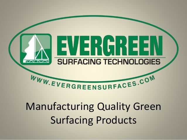 Manufacturing Quality Green Surfacing Products