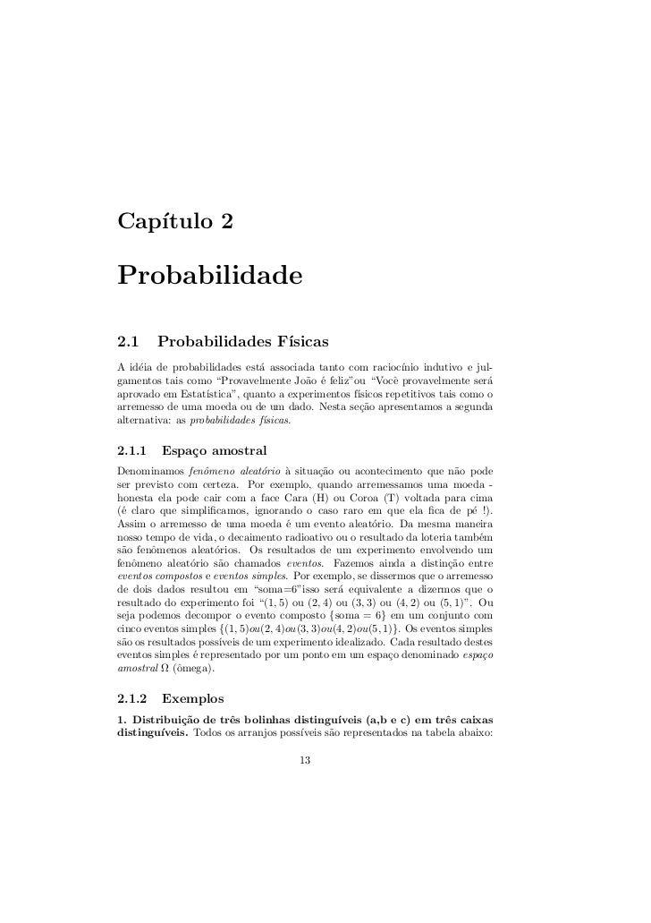 Cap´   ıtulo 2Probabilidade2.1     Probabilidades F´                        ısicasA id´ia de probabilidades est´ associada...