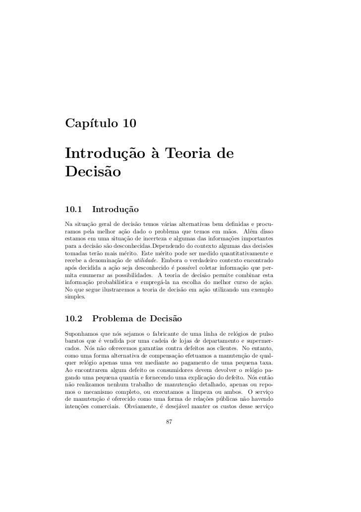 Cap´   ıtulo 10Introdu¸˜o ` Teoria de        ca aDecis˜o     a10.1      Introdu¸˜o                 caNa situa¸ao geral de ...