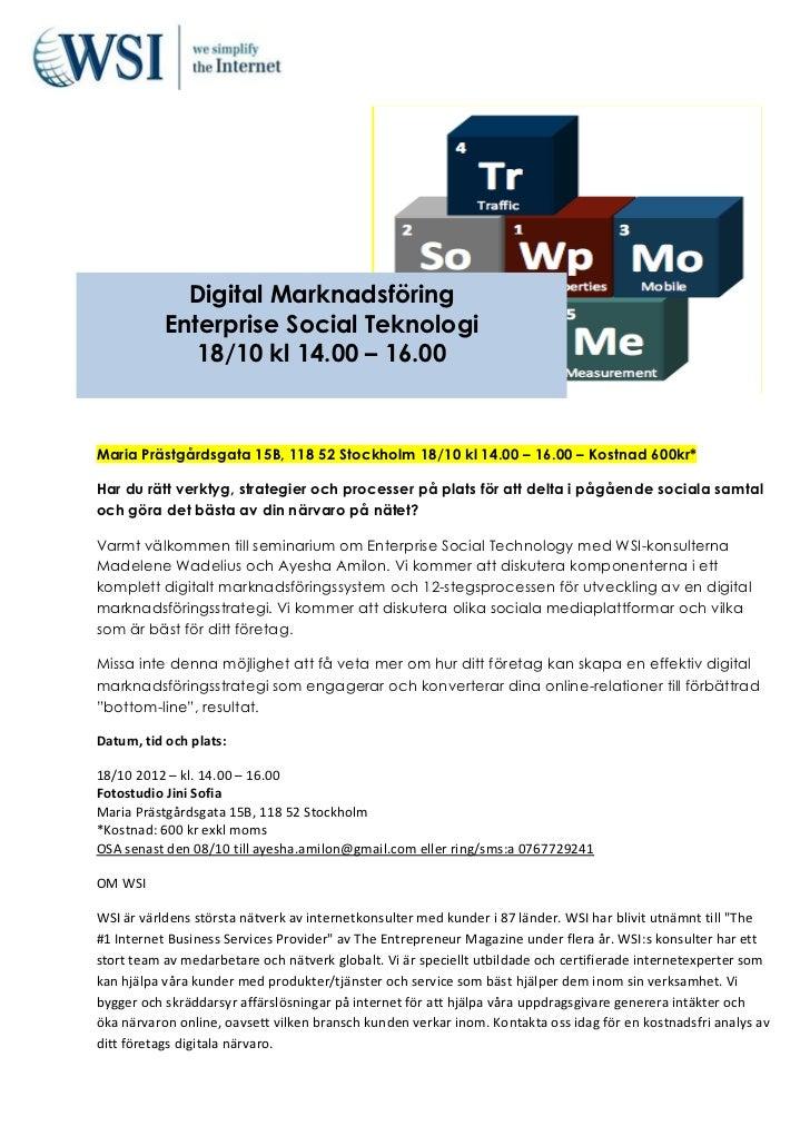 Digital Marknadsföring           Enterprise Social Teknologi              18/10 kl 14.00 – 16.00Maria Prästgårdsgata 15B, ...