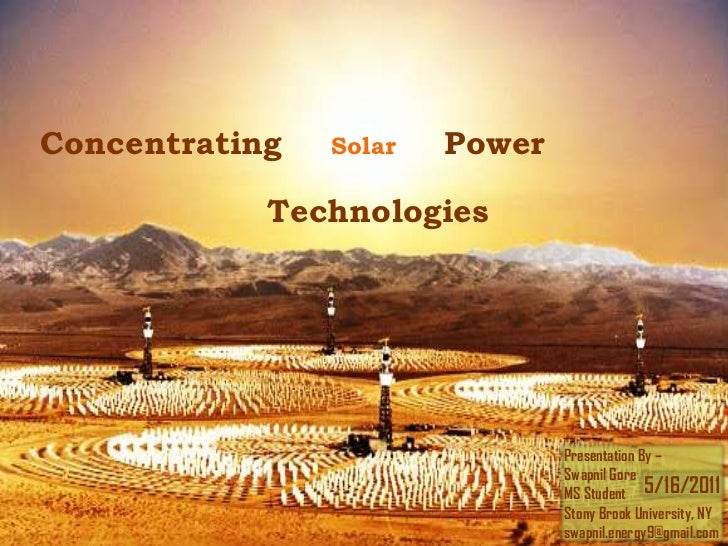 Concentrating   Solar   Power            Technologies                                Presentation By –                    ...