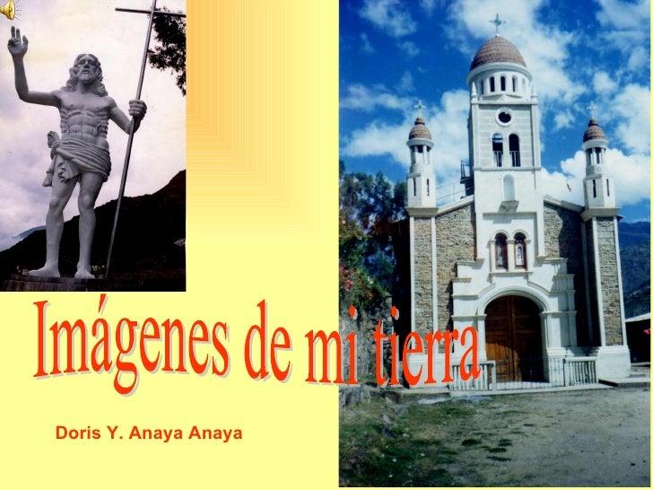 Imágenes de mi tierra Doris Y. Anaya Anaya
