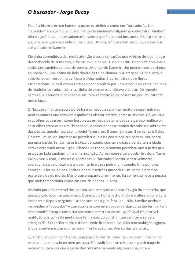 """1O buscador - Jorge Bucay Esta é a história de um homem a quem eu definiria como um """"buscador""""... Um """"buscador"""" é alguém q..."""