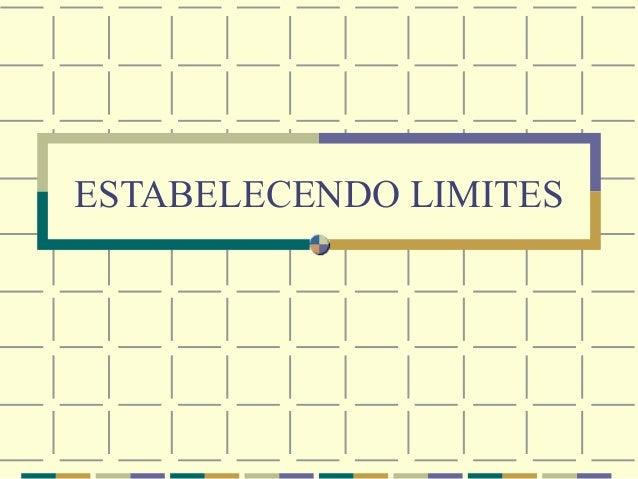 ESTABELECENDO LIMITES