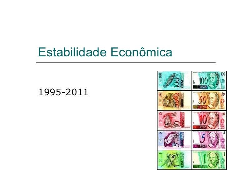 Estabilidade Econômica 1995-2011
