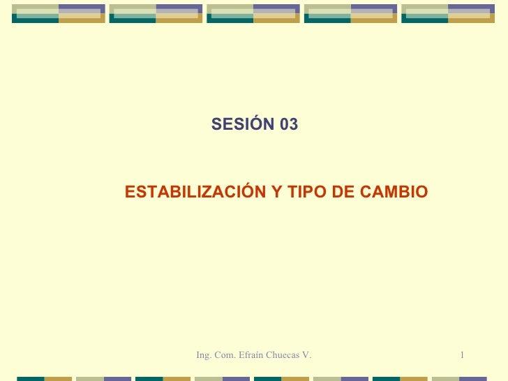 SESIÓN 03 ESTABILIZACIÓN Y TIPO DE CAMBIO