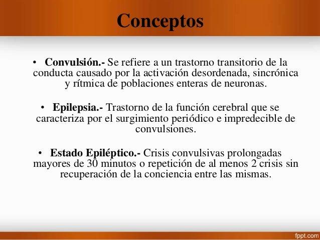 Convulsiones Generalizadas • Crisis de Ausencia: Inicio repentino de la perdida del conocimiento, con mirada fija e interr...