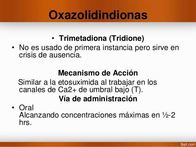 Toxicidad • Somnolencia, ataxia, mareos y fatiga • Vida ½ 5-9 hrs Dosis • 900-1800 mg/día Se inicia con 300 y aumenta hast...