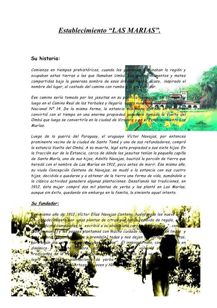 """Establecimiento """"LAS MARIAS"""".   Su historia:  Comienza en tiempos prehistóricos, cuando los guaraníes dominaban la región ..."""