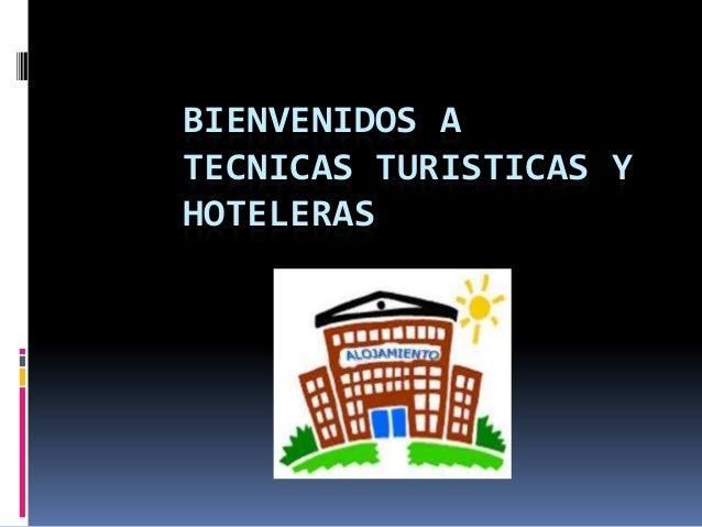 BIENVENIDOS ATECNICAS TURISTICAS YHOTELERAS