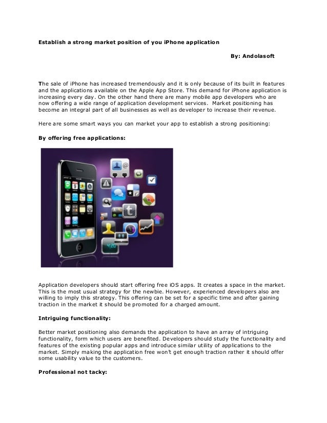 Establish a strong market position of you iPhone application By: Andolasoft The sale of iPhone has increased tremendously ...
