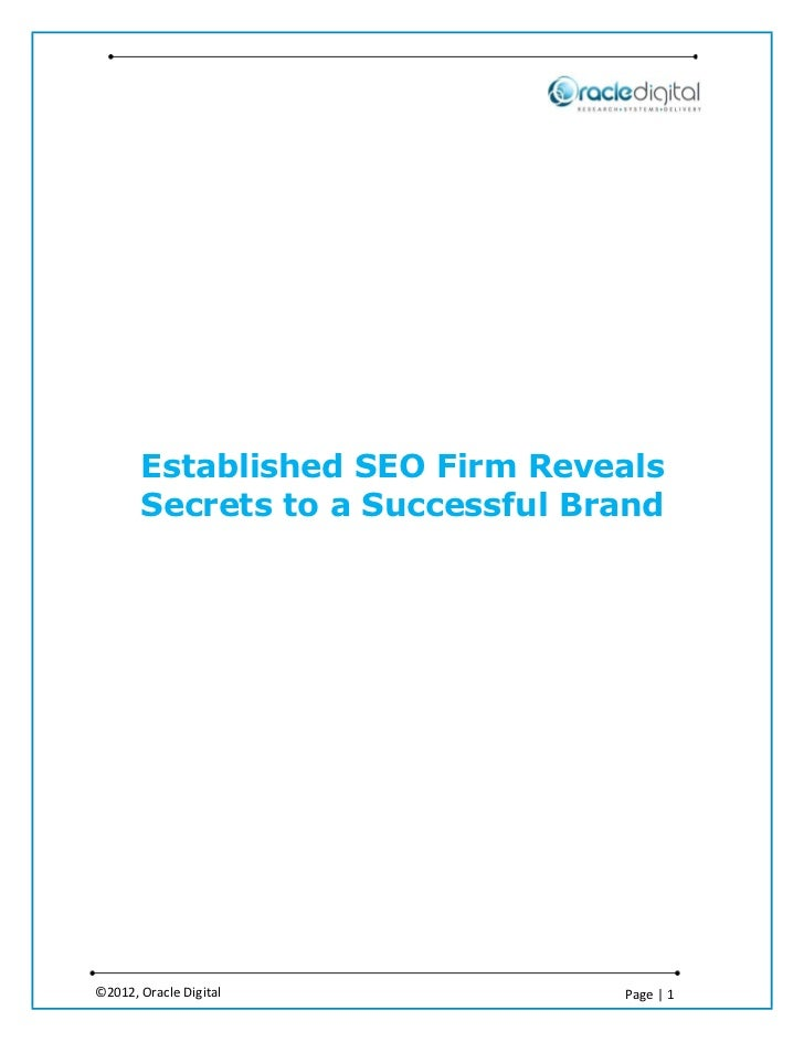 Established SEO Firm Reveals       Secrets to a Successful Brand©2012, Oracle Digital            Page | 1