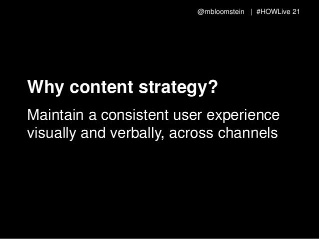 @mbloomstein | #HOWLive 22 Why content strategy? Without the team killing each other over differences in opinion and chang...