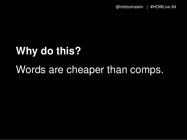 @mbloomstein | #HOWLive 87 But first things first: Understand what you need to communicate—and why.