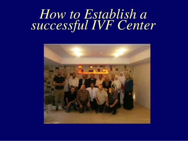 How to Establish a successful IVF Center