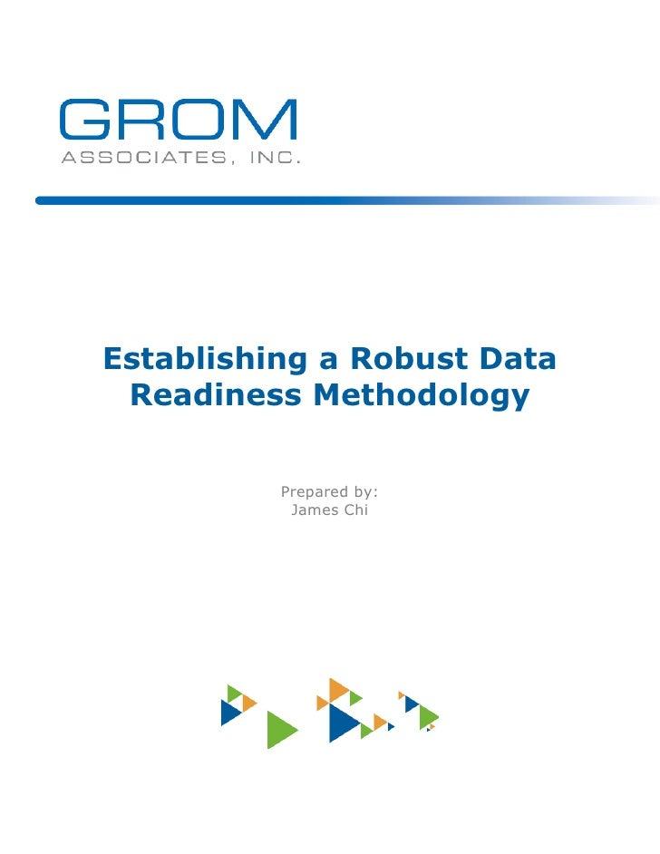 Establishing a Robust Data Readiness Methodology          Prepared by:           James Chi