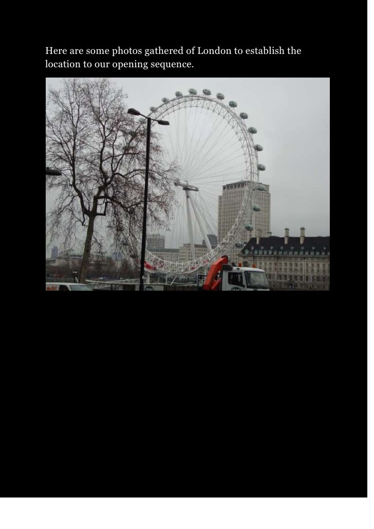 Here are some photos gathered of London to establish the location to our opening sequence.<br />