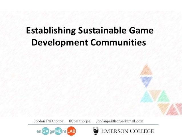 Establishing sustainable game development communities