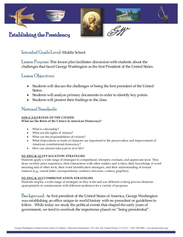 Establishing the Presidency Intended Grade Level: Middle School Lesson Purpose: This lesson plan facilitates discussion wi...