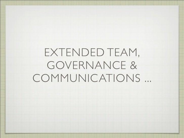 EXTENDED TEAM,   GOVERNANCE & COMMUNICATIONS ...