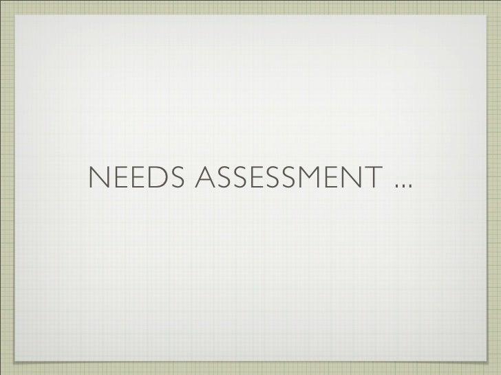 NEEDS ASSESSMENT ...
