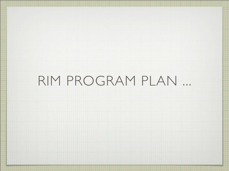 RIM PROGRAM PLAN ...