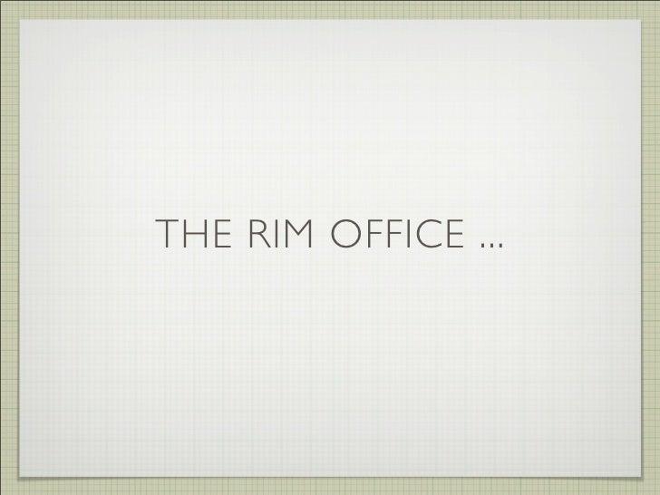 THE RIM OFFICE ...