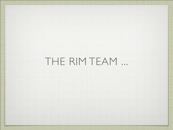 THE RIM TEAM ...