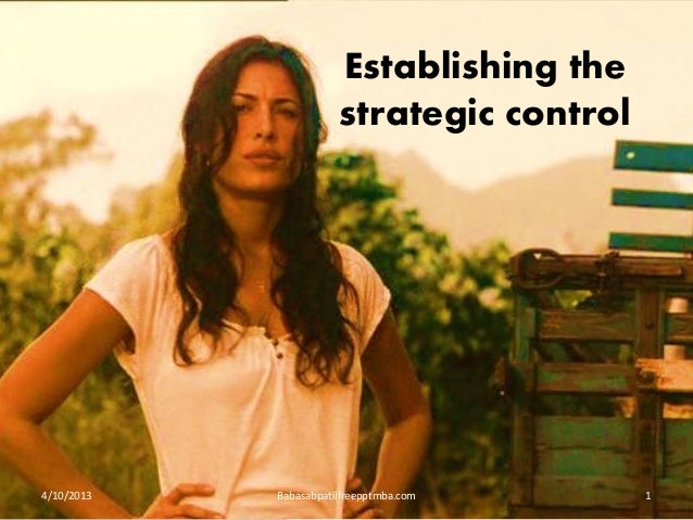 Establishing the strategic control 4/10/2013 Babasabpatilfreepptmba.com 1