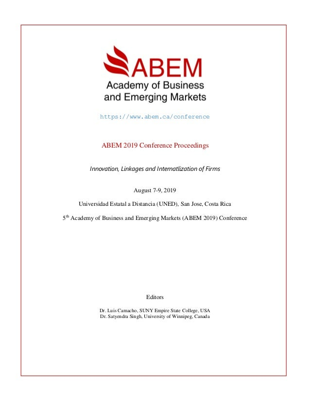 https://www.abem.ca/conference ABEM 2019 Conference Proceedings Innovation, Linkages and Internatlization of Firms August ...
