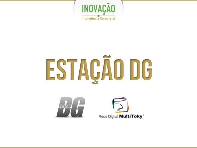 Estação DG - INOVAÇÃO - Inteligência Comercial