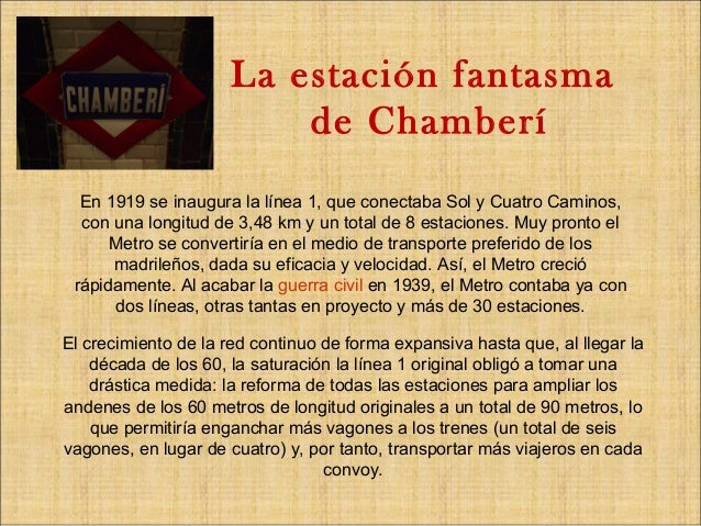 La estación fantasma de Chamberí El crecimiento de la red continuo de forma expansiva hasta que, al llegar la década de lo...
