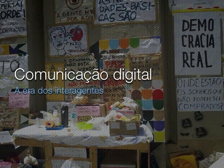 Comunicação digitalA era dos interagentes